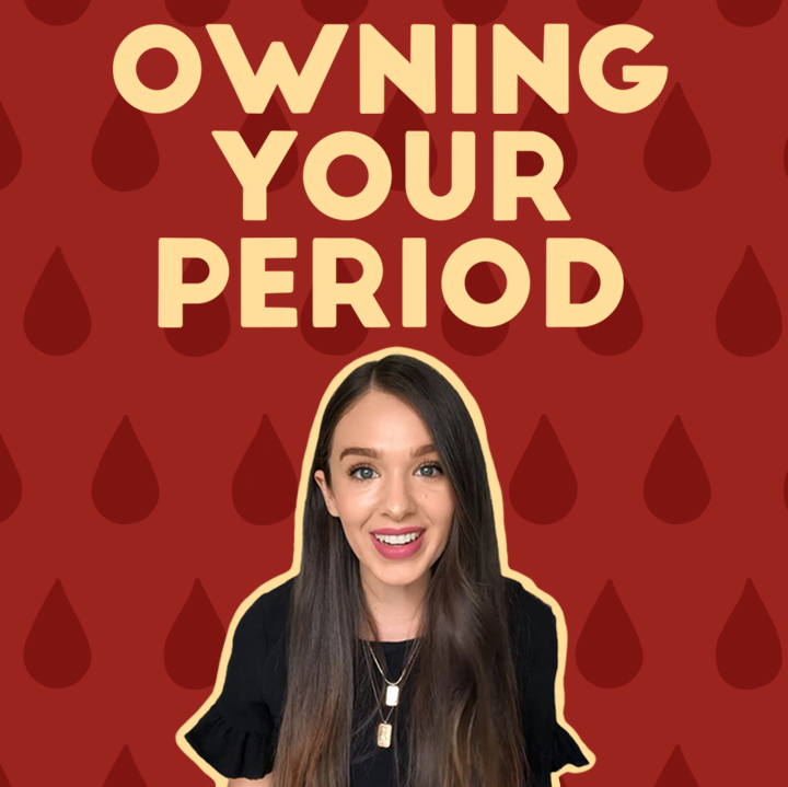 Owning Your Period